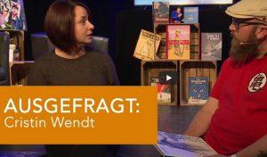 AUSGEFRAGT: CHRISTIN WENDT