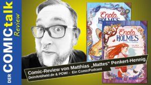 Enola Holmes   Comic-Review von Mattes Penkert-Hennig